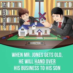"""""""Hand over"""" means """"to give power or control to someone else"""". Example: When Mr. Jones gets old, he will hand over his business to his son."""