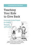 36-page guide to community service projects for children, families and teams such as youth group or school clubs. Many are quick and easy; others ideal for teenagers meeting community service requirements for Camp Fire, scouts and school. Activities that demonstrate caring, projects for gardeners, tips on organizing benefit sales and drives, and even virtual projects. More info: parentingpress.com/qwik-books.html