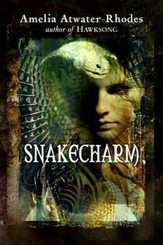 SnakeCharm by Amelia Atwater Rhodes