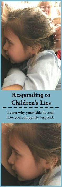 Learn how to gently respond to children's lies and understand why they lie in the first place! #momlife #childrenlie #gentlyrespond #gentleparenting #childrensdevelopment  http://3kidsandahusband.com/responding-to-our-childrens-lies/