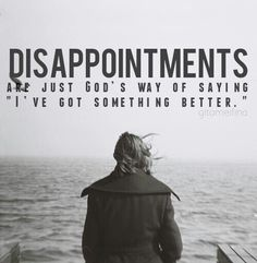 #disappointment #God #saying