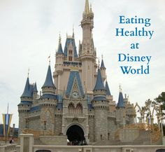 """Pinning this for future reference. While I think we will all eat our share of sweets & """"junk"""" while we are there, I woudl like to keep in mind a few healthier options. ;) Eating healthy at WDW"""