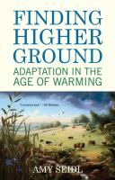 Finding Higher Ground: Adaptation in the Age of Warming - Amy Seidl