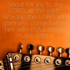Best Bible Verses, Worship The Lord, Music Theory, Psalms, History, Historia