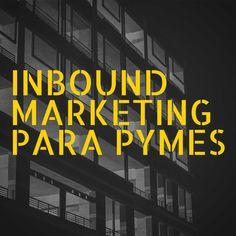 inbound marketing PARA PYMES