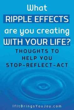 Just like a stone that's thrown into the water produces ripples, each of us produce ripples based on how we show up in the world. Questions for self-reflection so you can show up as your best self. As you change your life, the lives of others around you will be impacted by the ripples of your change.#bestself Happy Healthy, Healthy Life, Reflection Questions, Who You Love, Self Care Activities, Life Lyrics, Core Values, Life Thoughts, Feeling Overwhelmed