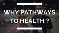 Why Pathways to Health?