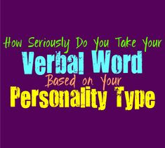 How Seriously Do You Take Your Verbal Word, Based on Your Personality Type - Personality Growth Istj Personality, Personality Assessment, Personality Growth, Myers Briggs Personality Types, Myers Briggs Personalities, Isfj, Mbti, Corporate Blog, You Take