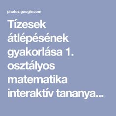 Tízesek átlépésének gyakorlása 1. osztályos matematika interaktív tananyag - Google Fotók Album, Education, Children, Google, Kids, Training, Sons, Child, Babies