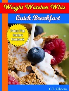 FREE e-Cookbook: Weight Watcher Whiz Quick Breakfast Points Plus Recipes