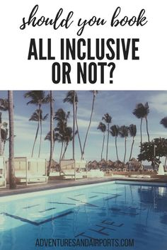 Vacation. Should you book an all inclusive resort for your next trip? Come check out the pros and cons