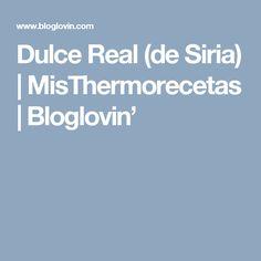 Dulce Real (de Siria) | MisThermorecetas | Bloglovin'