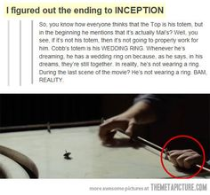 THE ANSWER TO INCEPTION! (I watched the movie to confirm, it's true!)