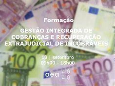 Formação   GESTÃO INTEGRADA DE COBRANÇAS E RECUPERAÇÃO EXTRAJUDICIAL  18   setembro 09h00 - 18h00  INSCRIÇÕES: http://www.aea.com.pt/home/ficha/105 (desconto para associados da AEA)