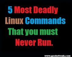 Deadliest Commands For Linux That you must know