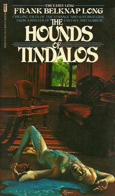 """All of Time and Space and the Wonders and Horrors Therein: Frank Belknap Long's """"The Hounds of Tindalos"""""""
