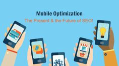 Mobile Optimization – The Present & the Future of SEO! | For creating a mobile-optimized site, one may get in touch with an eminent website designing company in Delhi.  https://goo.gl/NEYceu