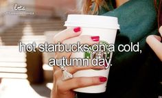 Yes, Starbucks never tastes better then when it's cold outside