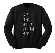Fries, Music, Netflix, Wattpad Sweater, Crew Neck Sweatshirt, 5SOS Band Shirt, One Direction Music Lover Gift, Teen Girl Gift, Trendy Tumblr