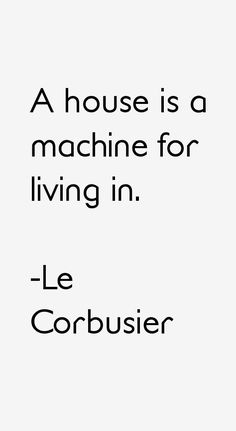 Le Corbusier Quotes & Sayings