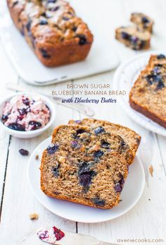 Brown Sugar Blueberry Banana Bread with Blueberry Butter