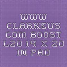 www.clarkeus.com Boost L20 14 x 20 in pad