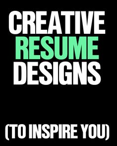 Make your resume stand out! Check out these creative examples.