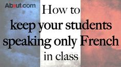 It's Your First Day Teaching French Class: Now What? French Teaching Resources, Teaching French, Teaching Spanish, Teaching Tips, Teaching Techniques, French Language Learning, Learn A New Language, Foreign Language, How To Speak French