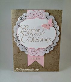 Pretty Paper Cards | a place for beautiful paper crafts, Peggy Noe Independent Stampin' Up! Demonstrator - Easter Blessings
