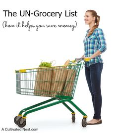 The Un-Grocery list is a great money saving motivational tool. The longer your list the better! Here's how it works...