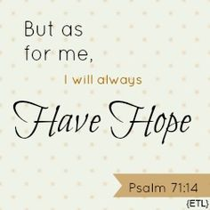 A Cancelled Deployment Words Of Hope, Great Words, Wise Words, Great Quotes, Quotes To Live By, Me Quotes, Psalm 71, Military Spouse, Keep The Faith