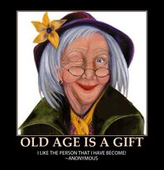 OLD AGE WISDOM-GIFT  Crone Findings   Old age is youth  turned inside out, childhood reflected  in a kaleidoscope of memories merged together,  steeped slowly,  and seasoned with time...  © 2001 Susan Maree Jeavons