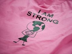 I am strong I Am Strong, Strong Girls, Strong Women, The Girl Effect, Powerful Women, Change The World, Inspire Me, Pure Products, T Shirts For Women
