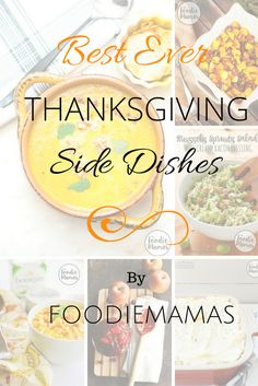 An amazing list of quick and easy Thanksgiving Side Dishes brought to you by FoodieMamas. #Thanksgiving  #sides www.easybabymeals.com