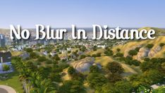 No Blur in Distance – Scarlet's Mods Best Sims, Sims 4 Cc Finds, Sims Mods, Blur, Sims Cc, I Am Game, Distance, Outdoor, Scarlet