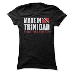 MADE IN TRINIDAD T SHIRTS - #tshirt sayings #tshirt display. CHECK PRICE => https://www.sunfrog.com/LifeStyle/MADE-IN-TRINIDAD-T-SHIRTS-Ladies.html?68278