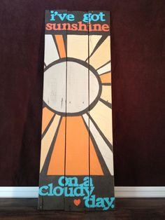 "Pallet Wood Sign, maybe ""Here Comes the Sun"""