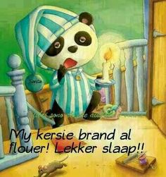 my kersie brand al flouer. Good Night Messages, Good Night Wishes, Good Night Moon, Good Morning Good Night, Afrikaanse Quotes, Goeie Nag, Morning Pictures, Morning Pics, Special Quotes