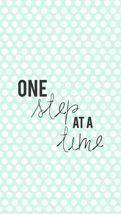 one step at a time // iphone wallpaper // motivation quote // fitness // baby steps