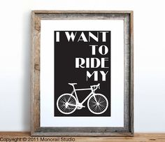 I Want to Ride My Bicycle Small Screenprint Choose by Monorail, $12.00
