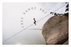 Free Range Art: A Creative Retreat for Artists Ready to Step Out of their Studios and into Nature - This is Range Free Range, Stepping Out, Magazine, Artists, Creative, Photography, Photograph, Fotografie, Magazines