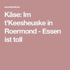 Käse: Im t'Keesheuske in Roermond - Essen ist toll