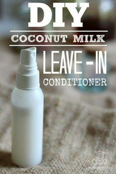 Diy coconut milk leave in conditioner