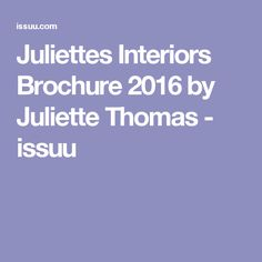 Juliettes Interiors Brochure 2016 by Juliette Thomas - issuu