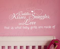 wall sayings for infants room | Cuddle Kisses Snuggles and Love Baby Girl's Room Wall Sticker Quote