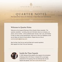 What's new at Steinway? Sign up today for the official Steinway & Sons Newsletter, published quarterly.