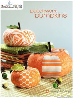 etsy pattern. or I would modge podge the fabric onto cheapo plastic pumpkins for a very easy DIY project! *s
