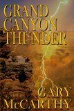 Free Kindle Book -  [Action & Adventure][Free] Grand Canyon Thunder (National Parks Historical Fiction Series Book 1)