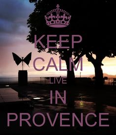 KEEP CALM LIVE IN PROVENCE
