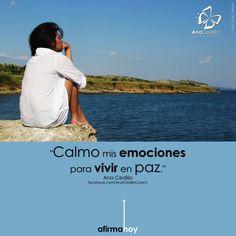 Afirma Hoy: Calmo mis emociones para vivir en paz.